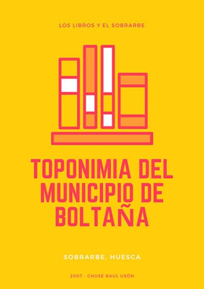 Libro Toponimia Municipio Boltana de 2007