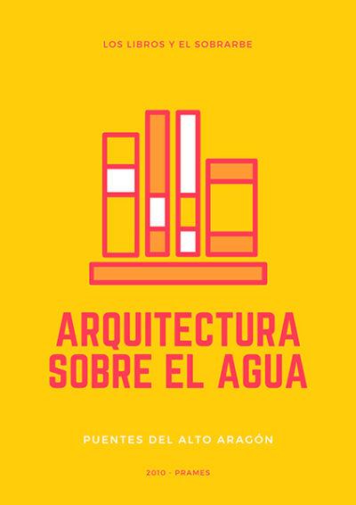 cartel Libro Arquitectura Sobre El Agua de 2010