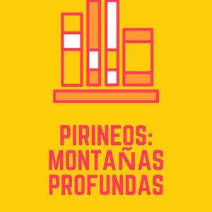 cartel libro pirineos montanas profundas de 2014