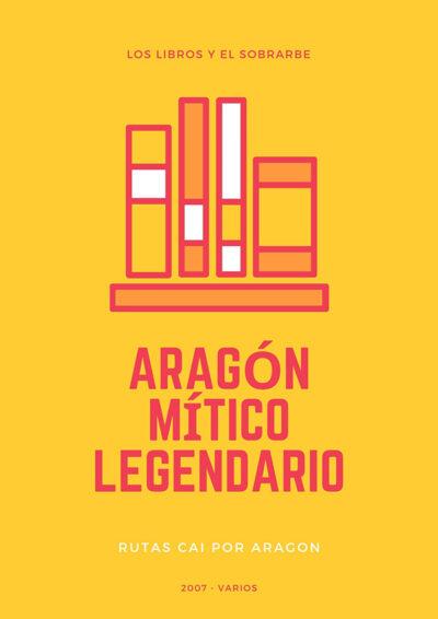 Libro Aragón mítico legendario - 2007