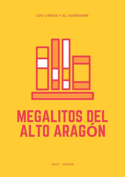 Libro Megalitos del Alto Aragón - 2007