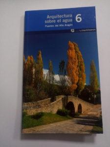 Arquitectura sobre el agua. Puentes del Alto Aragón